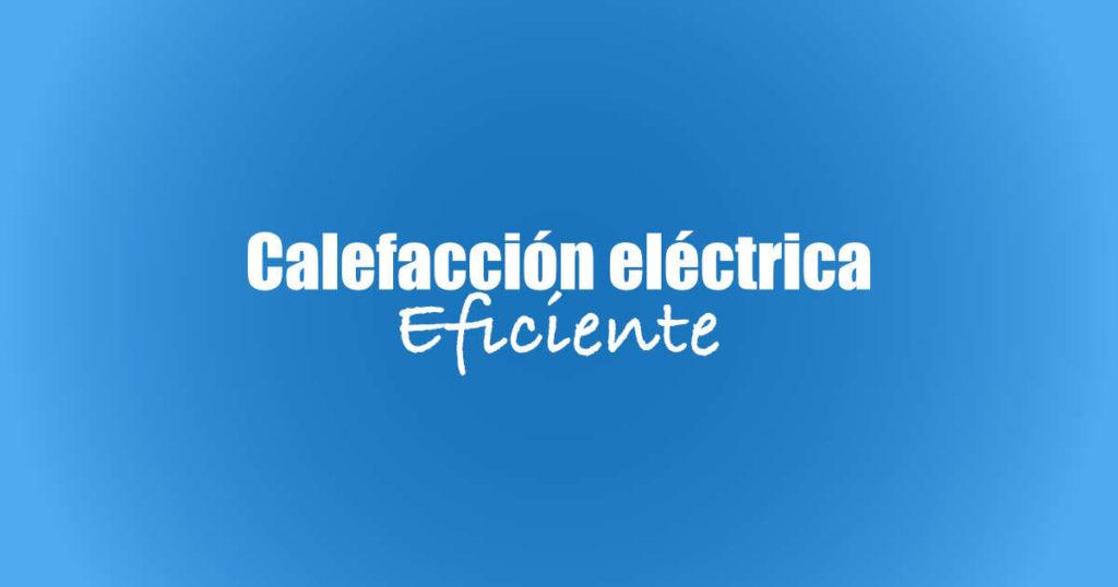 Calefacción eléctrica eficiente